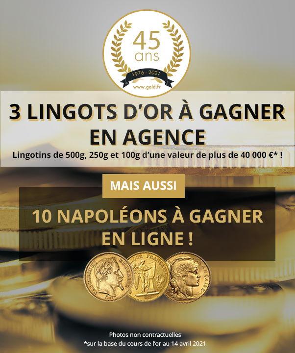 3 lingots et 10 Napoléons à gagner